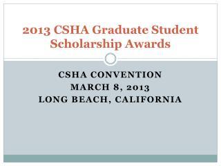 2013 CSHA Graduate Student Scholarship Awards
