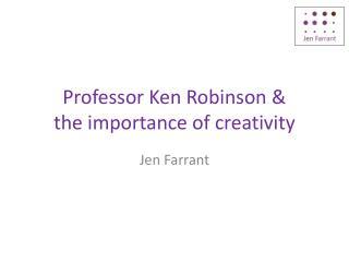 Professor Ken Robinson &  the importance of creativity