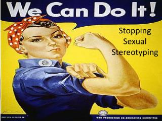 Stopping Sexual Stereotyping