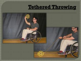 Tethered Throwing