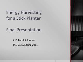Energy Harvesting for a Stick Planter Final Presentation