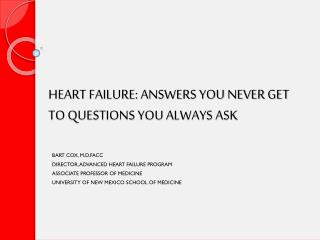 HEART FAILURE: ANSWERS YOU NEVER GET TO QUESTIONS YOU ALWAYS ASK