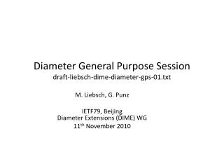 Diameter General Purpose Session draft-liebsch-dime-diameter-gps-01.txt