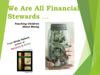 We Are All Financial Stewards  …