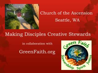 Making Disciples Creative Stewards in collaboration with          GreenFaith