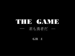 THE GAME ― 君も勇者だ  ―