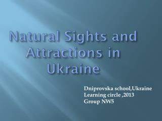 Natural Sights and  Attractions in Ukraine