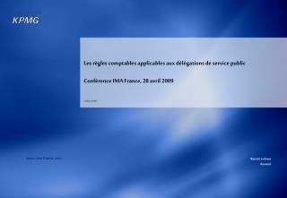 Les r gles comptables applicables aux d l gations de service public  Conf rence IMA France, 28 avril 2009