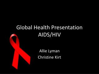 Global Health Presentation AIDS/HIV