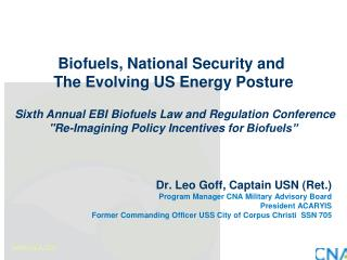 Dr. Leo Goff, Captain USN (Ret.) Program Manager CNA Military Advisory Board  President ACARYIS