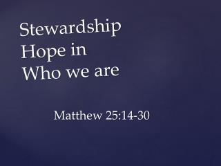 Stewardship Hope in  Who  we are