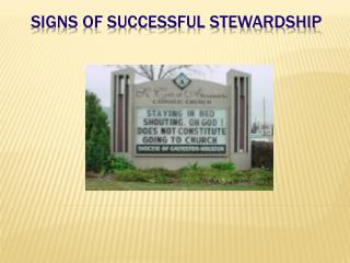 SIGNS OF SUCCESSFUL STEWARDSHIP