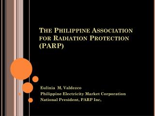 The Philippine Association for Radiation Protection (PARP)