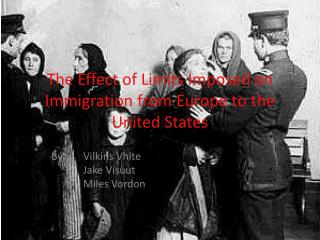The Effect of Limits Imposed on Immigration from Europe to the United States