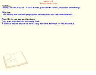 April 24, 2014  Propaganda techniques H omework: