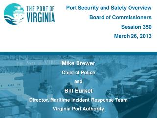 Port Security and Safety Overview Board  of Commissioners Session 350 March 26, 2013