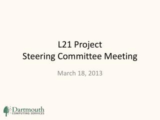 L21 Project Steering Committee Meeting