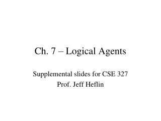 Ch. 7 – Logical Agents