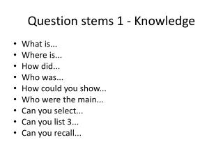 Question stems 1 - Knowledge
