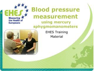 Blood  pressure measurement  using mercury sphygmomanometers