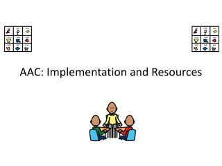 AAC: Implementation and Resources