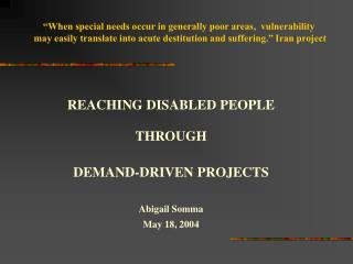 When special needs occur in generally poor areas,  vulnerability  may easily translate into acute destitution and suffe