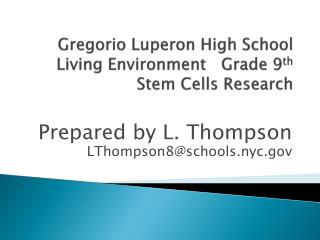 Gregorio  Luperon  High School Living Environment   Grade 9 th Stem Cells Research