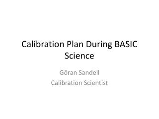 Calibration Plan During BASIC Science