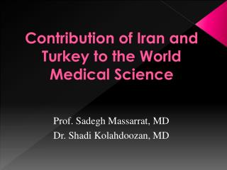 Contribution of Iran and Turkey to the World Medical Science