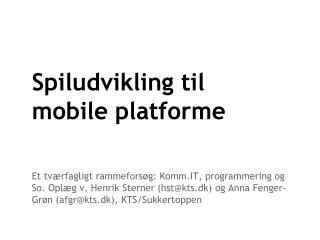 Spiludvikling til mobile platforme