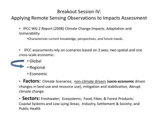 Breakout Session IV: Applying Remote Sensing Observations to Impacts Assessment