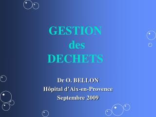 Dr O. BELLON H pital d Aix-en-Provence Septembre 2009