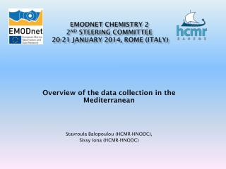EMODnet  Chemistry 2  2 nd  Steering Committee  20-21 January 2014, Rome (Italy)