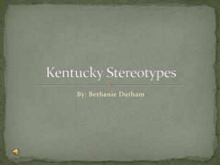 Kentucky Stereotypes