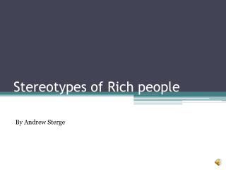 Stereotypes of Rich people