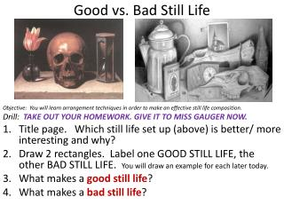 Good vs. Bad Still Life