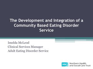 The Development and Integration of a Community Based Eating Disorder Service