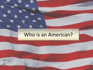 Who is an American?