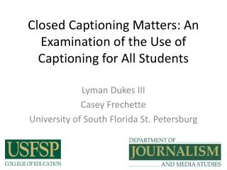Closed Captioning Matters: An Examination of the Use of Captioning for All Students