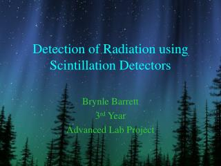 Detection of Radiation using   Scintillation Detectors