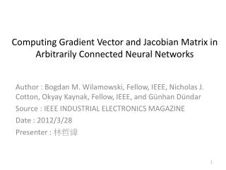 Computing Gradient Vector and  Jacobian  Matrix in Arbitrarily Connected Neural Networks