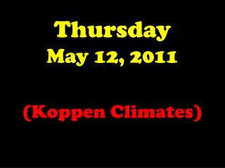 Thursday May 12, 2011