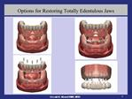 Options for Restoring Totally Edentulous Jaws
