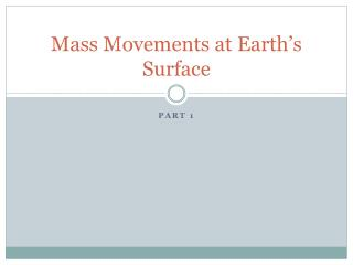 Mass Movements at Earth's Surface