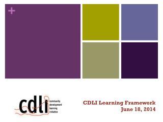 CDLI Learning Framework  June 18, 2014