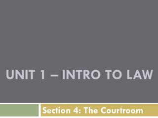 UNIT 1 – INTRO TO LAW