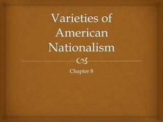 Varieties of American Nationalism