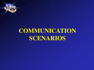 COMMUNICATION SCENARIOS