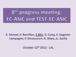 8 th  progress meeting:  EC-ASIC and TEST-EC-ASIC
