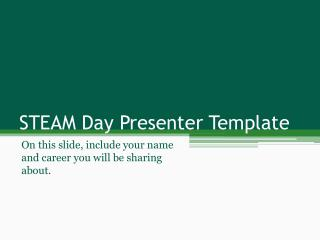 STEAM Day Presenter Template